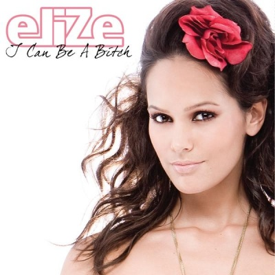 EliZe - I Can Be A Bitch