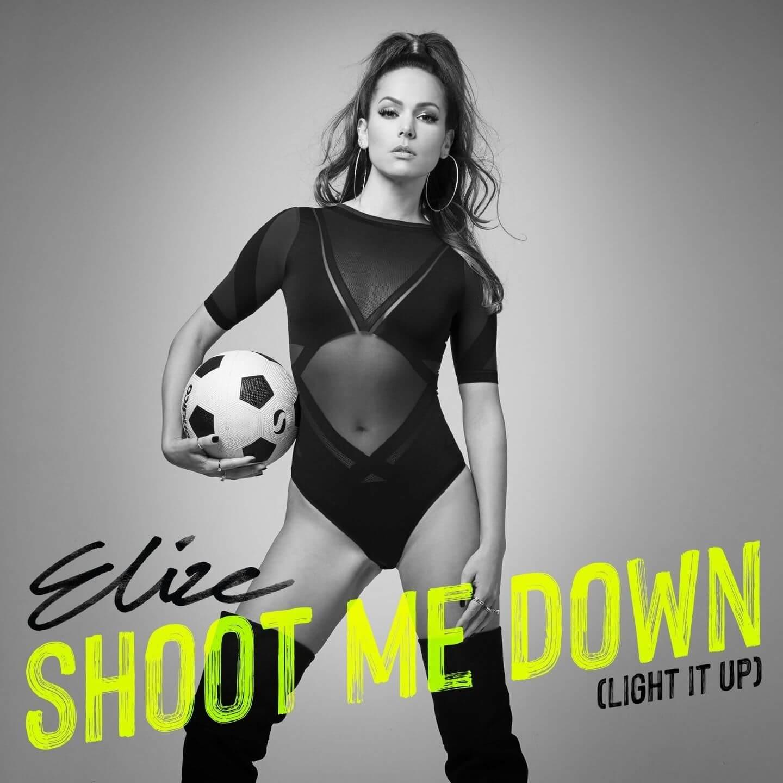 EliZe - Shoot Me Down (Light It Up)